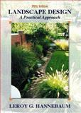 Landscape Design : A Practical Approach, Hannebaum, Leroy G., 0130105813