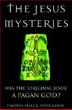 The Jesus Mysteries, Timothy Freke and Peter Gandy, 060960581X