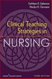 Clinical Teaching Strategies in Nursing, Gaberson, Kathleen and Gaberson, Kathleen B., 0826105815