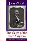 The Gates of the Elect Kingdom, Wood, John, 0877455813