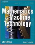 Mathematics for Machine Technology, Smith, Robert D., 1401815812