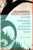 Learning to Change Lives : The Strategic and Skills Learning and Development System, Tsang, A. Ka Tat, 1442645814