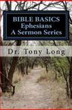 BIBLE BASICS Ephesians, Tony Long, 1475175817