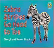 Zebra Stripes Go Head to Toe, Sheryl Shapiro and Simon Shapiro, 1554515815
