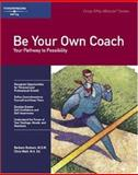 Be Your Own Coach : Your Pathway to Possibility, Braham, Barbara, 1560525819