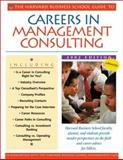 The Harvard Business School Guide to Careers in Management Consulting 9781578515813