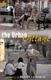The Urban Village : A Charter for Democracy and Local Self-Sustainable Development, Magnaghi, Alberto, 1842775812