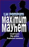 Maximum Mayhem, L. Pampuro, 0615915817