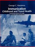 Immunization : Childhood and Travel Health, Kassianos, George C. and Pringle, Mike, 0632055812