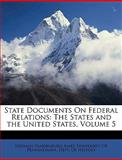 State Documents on Federal Relations, Herman Vandenburg Ames, 1149695811
