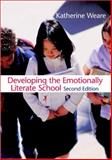 Developing the Emotionally Literate School, Weare, Katherine, 1412935814
