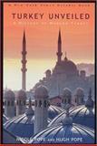 Turkey Unveiled, Hugh Pope and Nicole Pope, 1585675814