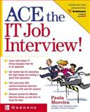 Ace the IT Job Interview!, Moreira, Paula, 0072225815