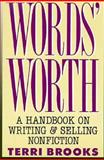 Words' Worth : A Handbook on Writing and Selling Nonfiction, Brooks, Terri, 0312035810