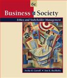 Business and Society : Ethics and Stakeholder Management, Buchholtz, Ann K. and Carroll, Archie B., 0324225814