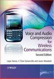 Voice and Audio Compression for Wireless Communications, Hanzo, Lajos and Woodard, Jason, 0470515813