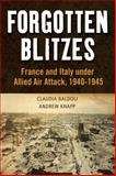 Forgotten Blitzes : France and Italy under Allied Air Attack, 1940-1945, Baldoli, Claudia and Knapp, Andrew, 144118581X
