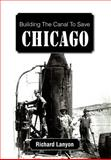 Building the Canal to Save Chicago, Richard Lanyon, 1469145812