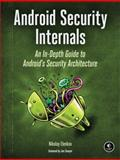 Android Security Internals : An in-Depth Guide to Android's Security Architecture, Elenkov, Nikolay, 1593275811