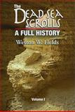 The Dead Sea Scrolls : A Full History, Fields, Weston W., 9004175814