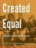 Created Equal : A History of the United States, Jones, Jacqueline and Wood, Peter H., 0205585817