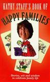 Kathy Staff's Book of Happy Families, Kathy Staff and Elizabeth Barr, 0340745819