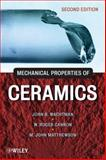 Mechanical Properties of Ceramics, Wachtman, John B., Jr. and Cannon, W. Roger, 0471735817