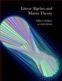 Linear Algebra and Matrix Theory, Gilbert, Jimmie and Gilbert, Linda, 0534405819