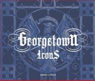 Georgetown Icons, Little, Leslie J., 0615375812