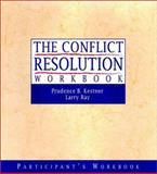 The Conflict Resolution Training Program : Participant's Workbook, Kestner, Prudence B. and Ray, Larry, 0787955817