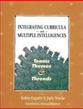 Integrating Curricula with Multiple Intelligences : Teams, Themes, and Threads, Fogarty, Robin and Stoehr, Judy, 0932935818