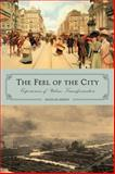 The Feel of the City : Experiences of Urban Transformation, Kenny, Nicolas, 1442615818