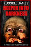 Deeper into Darkness, Russell James, 1494405814