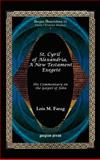 St. Cyril of Alexandria, A New Testament Exegete : His Commentary on the Gospel of John, Farag, Lois M., 1593335814