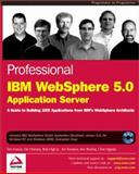 Professional IBM WebSphere 5.0 Application Server, High, Rob and Herness, Eric, 1861005814