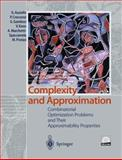 Complexity and Approximation : Combinatorial Optimization Problems and Their Approximability Properties, Ausiello, Giorgio and Crescenzi, Pierluigi, 3642635814