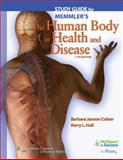 Study Guide to Accompany Memmler's the Human Body in Health and Disease, Cohen, Barbara Janson and Hull, Kerry L., 0781765811