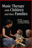 Music Therapy with Children and Their Families, , 1843105810