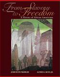 From Slavery to Freedom : A History of Negro Americans, Franklin, John Hope, 0072295813