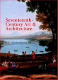 Art and Architecture of the Seventeenth Century, Harris, Ann Sutherland and Laurence, King Pu, 0131455818