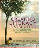 Creating Literacy Instruction for All Children in Grades Pre-K To 4, Gunning, Thomas G., 0132685817