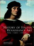 History of Italian Renaissance Art : Painting, Sculpture, Architecture, Hartt, Frederick and Wilkins, David G., 0205705812
