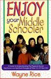 Enjoy Your Middle Schooler, Wayne Rice, 0310405815