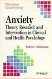 Anxiety : Theory, Research and Intervention in Clinical and Health Psychology, Edelmann, Robert J., 0471955817