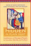 Hidden in Plain Sight : Contributions of Aboriginal Peoples to Canadian Identity and Culture, Volume 1, Newhouse, David and Voyageur, Cora, 0802085814