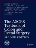The ASCRS Textbook of Colon and Rectal Surgery : Second Edition, , 1441915818