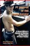 A PT Skipper in the South Pacific, Kenneth Prescott, 1468125818
