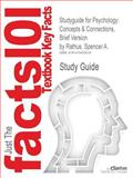 Studyguide for Psychology : Concepts and Connections, Brief Version by Spencer A. Rathus, Isbn 9781133049548, Cram101 Textbook Reviews Staff and Spencer A. Rathus, 1478405813