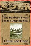 The Bobbsey Twins on the Deep Blue Sea, Laura Hope, 1490425810