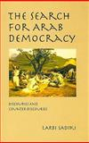 The Search for Arab Democracy : Discourses and Counter-Discourses, Sadiki, Larbi, 023112581X